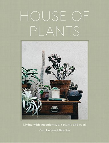 House-of-Plants-Living-with-Succulents-Air-Plants-and-Cacti-0